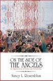 On the Side of the Angels : An Appreciation of Parties and Partisanship, Rosenblum, Nancy L., 0691135347