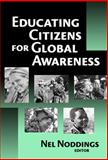 Educating Citizens for Global Awareness, Noddings, Nel, 0807745340