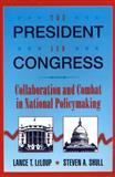 The President and Congress : Collaboration and Combat in National Policymaking, LeLoup, Lance T. and Shull, Steven A., 0205265340