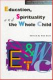 Education, Spirituality and the Whole Child, Ron Best, 0304335347