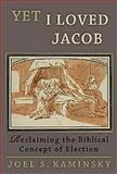 Yet I Loved Jacob, Joel S. Kaminsky, 0687025346