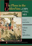The Plum in the Golden Vase or, Chin P'Ing Mei Vol. 3 : The Aphrodisiac, , 0691125341