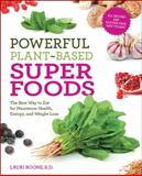 Powerful Plant-Based Superfoods, Lauri Boone, 1592335349