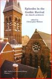 Episodes in the Gothic Revival : Six church Architects, , 1904965342