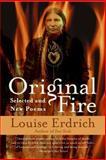 Original Fire, Louise Erdrich, 0060935340