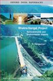 The Bhakra-Nangal Project : Socio-Economic and Environmental Impacts, Rangachari, R., 0195675347
