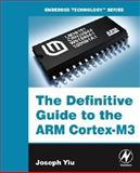 The Definitive Guide to the ARM Cortex-M3, Yiu, Joseph, 0750685344