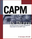 Capm in Depth : Certified Associate in Project Management for the CAPM, Sanghera, Paul, 1435455347