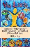 Via Lucis - Stations of Light (English - Simplified Chinese Edition), Nita Ng, 1482365340