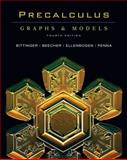 Precalculus : Graphs and Models, Bittinger, Marvin L. and Beecher, Judith A., 0321525345