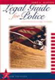 Legal Guide for Police : Constitutional Issues, Klotter, John C., 0870845349