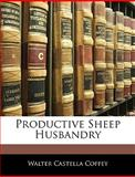Productive Sheep Husbandry, Walter Castella Coffey, 1144145341