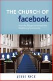 The Church of Facebook, Jesse Rice, 1434765342