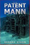 The Patent of Mann, George Dixon, 1438965346