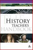 The History Teacher's Handbook, Smith, Neil, 1441145346
