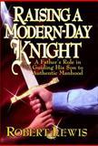 Raising a Modern-Day Knight, Robert Lewis, 1561795348