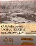 Kasapata and the Archaic Period of the Cuzco Valley, , 193174534X
