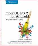 OpenGL ES 2 for Android : A Quick-Start Guide, Brothaler, Kevin, 1937785343