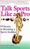 Talk Like a Pro, Jean M. McCormick, 0399525343