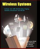Wireless Systems : Cellular, 3G, LMR, Mobile Data, Paging, Satellite, Broadcast, and WLAN, Harte, Lawrence, 0972805346