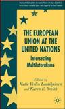 European Union at the United Nations : Intersecting Multilateralisms, , 1403995346