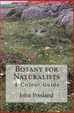 Botany for Naturalists, John Presland, 1492315346