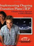 Implementing Ongoing Transition Plans for the IEP : A Student-Driven Approach to IDEA Mandates, McPartland, Pat, 1578615348