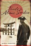 Travels in Atomic Sunshine : Australia and the Occupation of Japan, Gerster, Robin, 1921215348