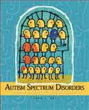 Autism Spectrum Disorders : From Theory to Practice, Hall, Laura J., 0132275341