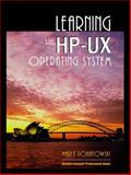 Learning the HP-UX Operating System, Poniatowski, Marty and Hewlett-Packard Professional Books Staff, 0132585340
