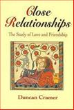 Close Relationships : The Study of Love and Friendship, Cramer, Duncan, 0340625341