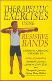 Therapeutic Exercises Using Resistive Bands, Creager, Caroline C., 0964115344