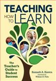 Teaching How to Learn : The Teacher's Guide to Student Success, Kiewra, Kenneth A, 1412965349