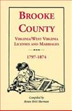 Brooke County Virginia-West Virginia Licenses and Marriages, 1797-1874, Renee Britt Sherman, 1556135343