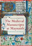 The Medieval Manuscripts at Maynooth, Lucas, Peter J. and Lucas, Angela M., 1846825342