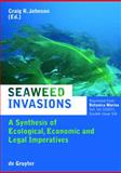 Seaweed Invasions; a Synthesis of Ecological, Economic and Legal Imperatives, Johnson, Craig R., 3110195348