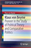 Klaus Von Beyme : Pioneer in the Study of Political Theory and Comparative Politics, Beyme, Klaus, 3319015346