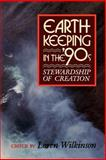 Earthkeeping in the Nineties : Stewardship and the Renewal of Creation, Wilkinson, Loren, 0802805345