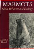 Marmots : Social Behavior and Ecology, Barash, David P., 0804715343