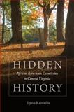 Hidden History : African American Cemeteries in Central Virginia, Rainville, Lynn, 0813935342