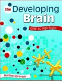 The Developing Brain : Birth to Age Eight, , 1412955343