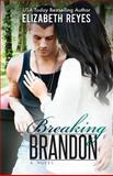 Breaking Brandon, Elizabeth Reyes, 1493765345
