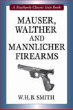 Mauser, Walther and Mannlicher Firearms, W. h. b. Smith and W. H. B. Smith, 081170534X