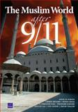 The Muslim World after 9/11, Angel M. Rabasa and Cheryl Benard, 0833035347