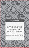 Affirming the Absurd in Harold Pinter, Wong Yeang Chui, Jane, 1137345349