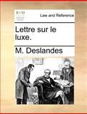 Lettre Sur le Luxe, M. Deslandes, 1140695347