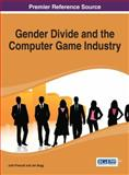 Gender Divide and the Computer Game Industry, Prescott, Julie and Bogg, Jan, 1466645342