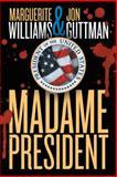 Madame President, Marguerite Williams and Jon Guttman, 1468555340