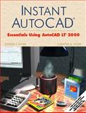 Instant AutoCAD : Essentials Using AutoCAD 2000, Ethier, Stephen J. and Ethier, Christine A., 0130305359