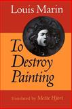 To Destroy Painting, Marin, Louis, 0226505359